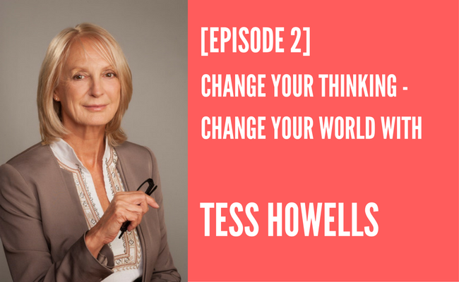 Change Your Thinking – Change Your World [Episode 2]