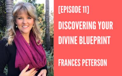 Episode 11 – Discovering Your Divine Blueprint
