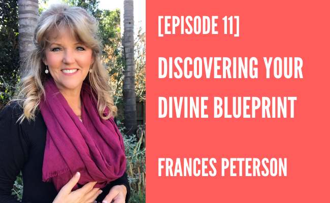 Episode 11 – Discovering Your Divine Blueprint