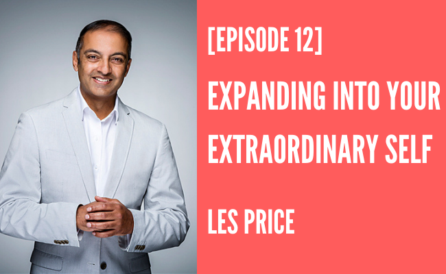 Episode 12 – Expanding Into Your Extraordinary Self