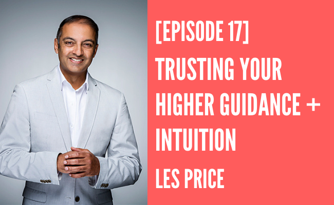 Episode 17 – Trusting Higher Guidance and Intuition